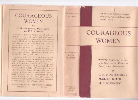 Image for Courageous Women:  Inspiring Biographies of Girls Who Grew to be Women of Courage and Achievement -by L M Montgomery, Marian Keith, M B McKinley ( Lucy Maud / Mabel Burns ) (in rare variant dustjacket)