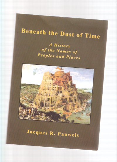 Image for Beneath the Dust of Time:  A History of the Names of Peoples and Places