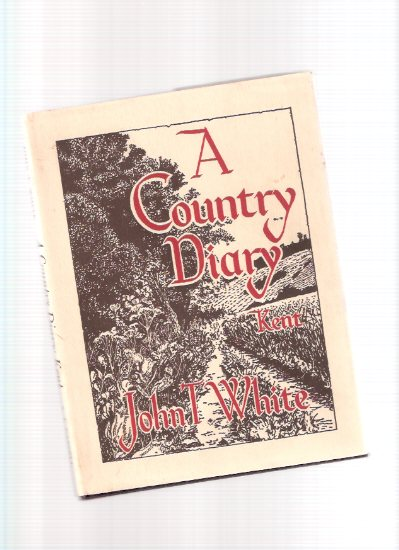 Image for A Country Diary:  KENT ---By John T White -a Signed Copy (taken from The Guardian newspaper )