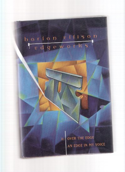 Image for Harlan Ellison EDGEWORKS 1:  Over the Edge ---with An Edge in My Voice ( Pennies Off a Dead Man's Eye; Shadow Play; The Word's In Spock's Mouth -an essay; Night Vigil ; etc )