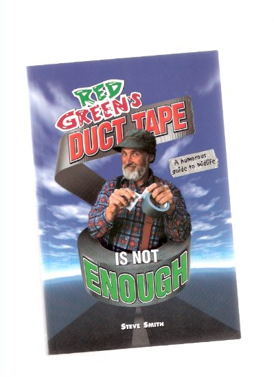 Image for Red Green's Duct Tape is Not Enough -a Humorous Guide to Midlife -a Signed Copy