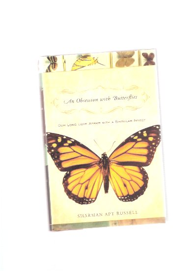 Image for An Obsession with Butterflies:  Our Long Love Affair with a Singular Insect  -a Signed Copy