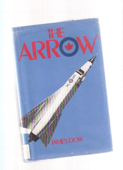 Image for The Arrow ---by James Dow ( Avro Arrow )