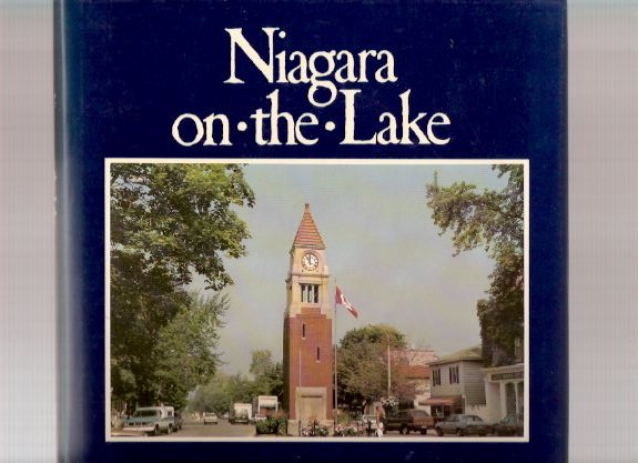 Image for Niagara-on-the-Lake:  The Old Historical Town:  Mika Publishing ( Ontario Local History )