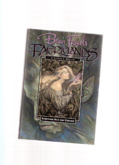 Image for Something Rich and Strange:  Brian Froud's Faerielands