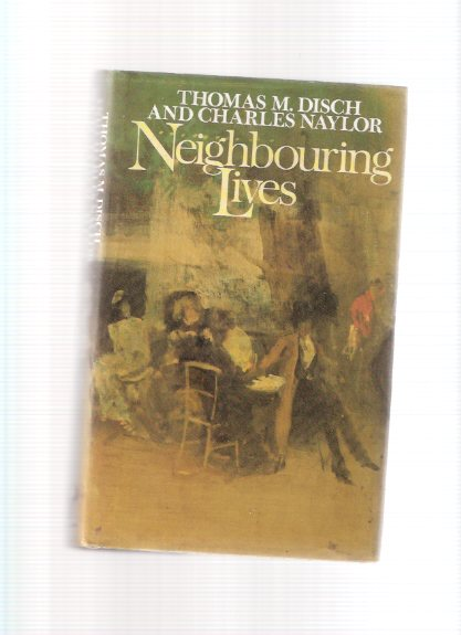 Image for Neighbouring Lives -by Thomas M Disch and Charles Naylor ( Neighboring )