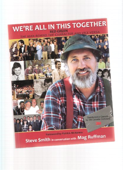 Image for We're All in This Together:  RED GREEN -The Man Behind the Character and Vice Versa ---by Steve Smith in Conversation with Mag Ruffman