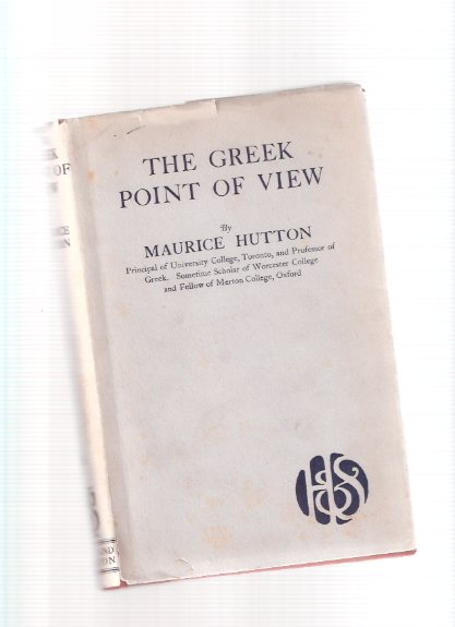 Image for The Greek Point of View ---by Maurice Hutton -a signed copy