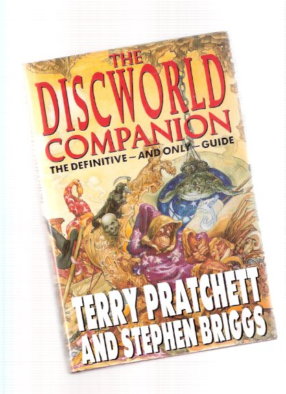 Image for The Discworld Companion:  The Definitive - AND ONLY - Guide  (includes:  About the Companion; Discworld A - Z; Brief History of Disc World; Terry Pratchett Interview )