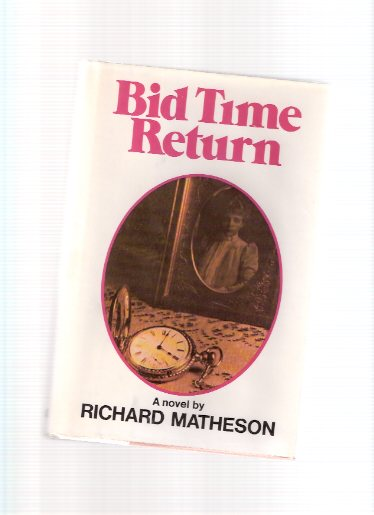 Image for Bid Time Return ---by Richard Matheson ( Later Filmed and Released as Somewhere in Time )