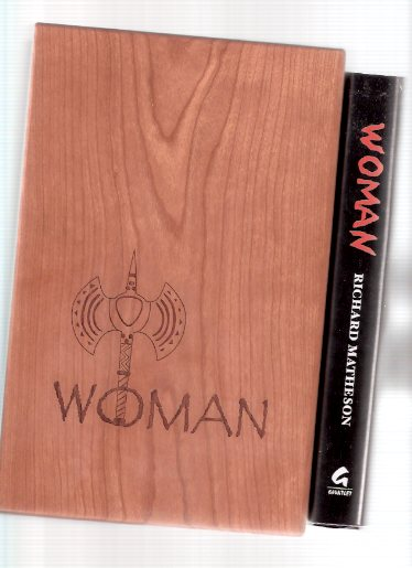 Image for WOMAN ---by Richard Matheson ---a Signed Copy --- Limited Edition in a Wooden Slipcase  ---with a Metal Labrys ( Axe ) engraved with Matheson's signature