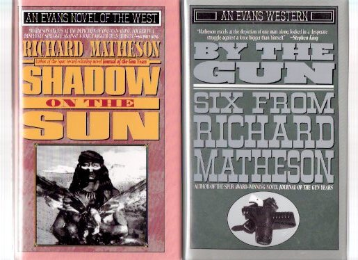 Image for Journal of the Gun Years ---with The Gun Fight ---with By the Gun ---with Shadow on the Sun ---FOUR Volumes By Richard Matheson --THREE Books Signed ( Gunfight )( Gunsight; Go West Young Man; Boy in Rocks; Too Proud to Lose; Little Jack Cornered; etc)