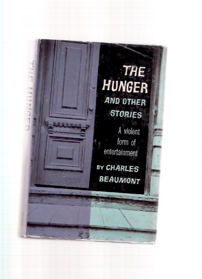 Image for The Hunger & Other Stories ---by Charles Beaumont -a Signed Copy  ( Miss Gentibelle; Vanishing American; Free Dirt; Black Country; The Crooked Man; Tears of the Madonna; Infernal Bouillabaisse; Nursery Rhyme; etc)