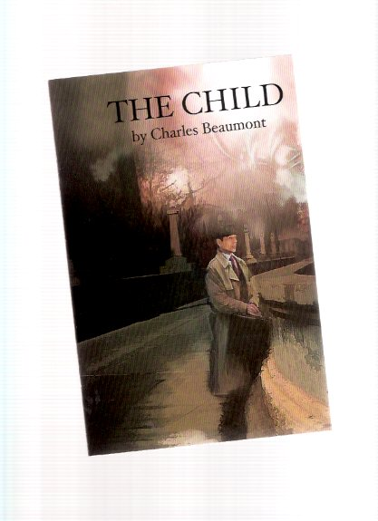 Image for The Child ---by Charles Beaumont (previously unpublished short story )