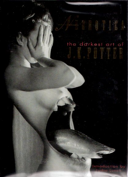 Image for Neurotica:  The Darkest Art of J K Potter  ---with a Limited Bookplate Signed By POTTER