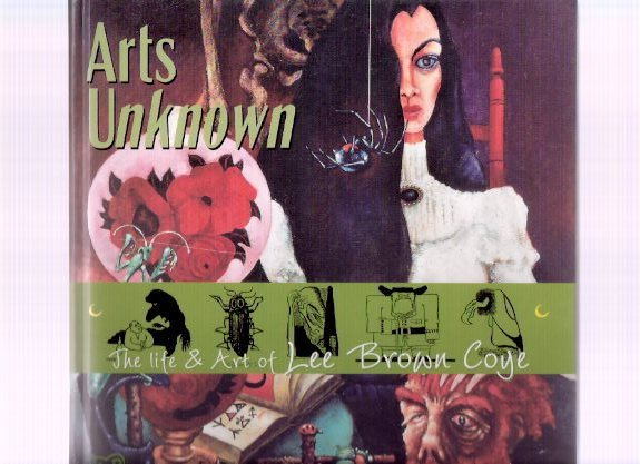 Image for Arts Unknown:  The Life and Art of Lee Brown Coye ---with an Original Illustration Signed By Coye
