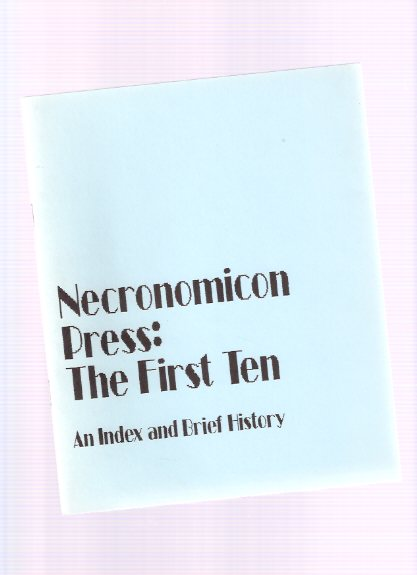 Image for Necronomicon Press:  The First Ten -an Index and Brief History ( 10 Years / Bibliography  )