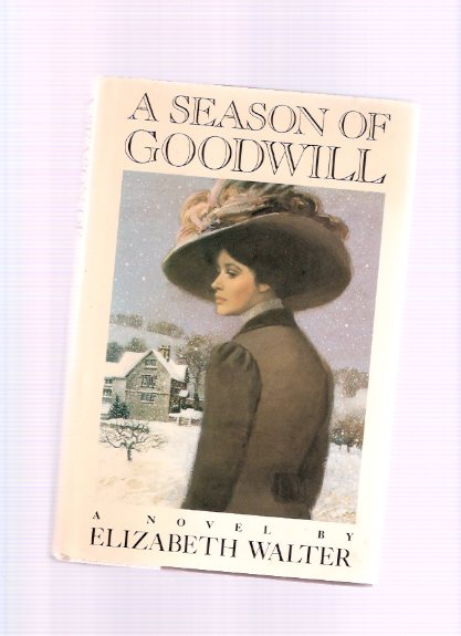 Image for A Season of Goodwill ---by Elizabeth Walter -a Signed Copy (by the Author of The Sin-Eater )
