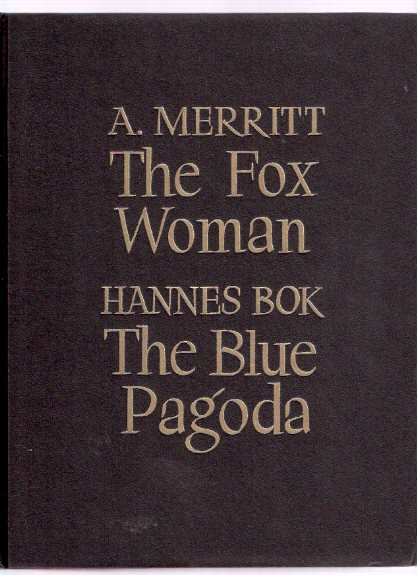 Image for The Fox Woman / The Blue Pagoda ---with The Black Wheel -2 volumes ---by A Merritt  ---with an Original Illustration By Hannes Bok (title Page for FOX WOMAN )