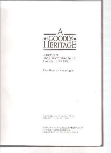 Image for A Goodly Heritage:  A History of Knox Presbyterian Church, Oakville, 1833 to 1983 ( Ontario )