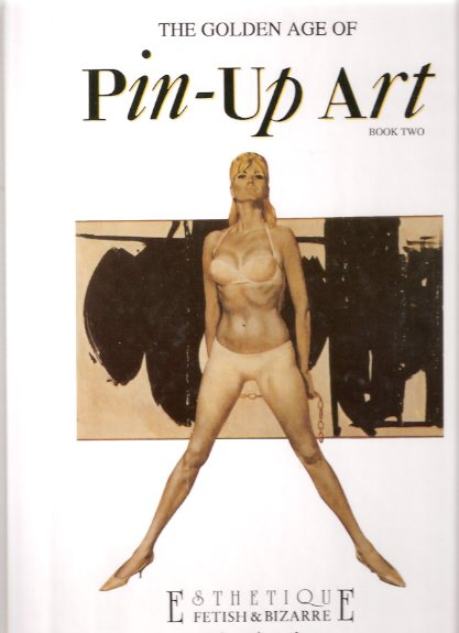 Image for The Golden Age of Pin-Up Art ( Sexy Pulps & Girlie Magazines; Brown & Bigelow; Classy Pin Up from Esquire to Playboy; Pin Up Art on Paperbacks) ( Movie Story, Wink; Spicy Adventure stories; Cupids & Capers; Titter; Horror Stories; New York Nights; etc)