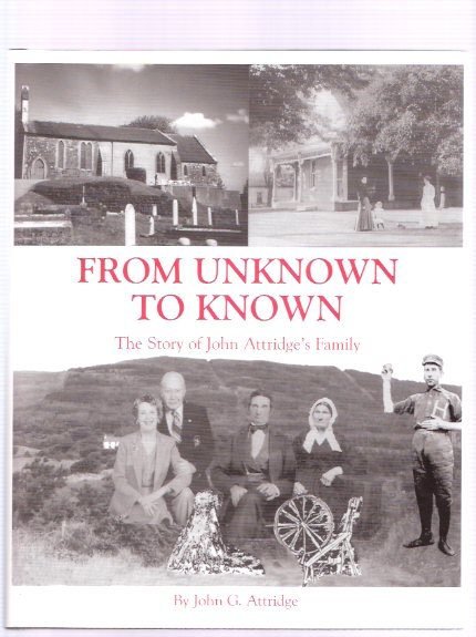 Image for From Unknown to Known:  The Story of John Attridge's Family  ( Ontario Family history)
