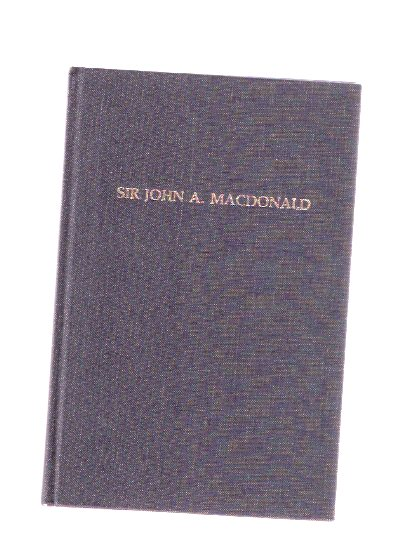 Image for Sir John A MacDonald:  1815 - 1891 -A Remembrance to Mark the Centennial of his Death, 6 June 1891 / Kingston Historical Society