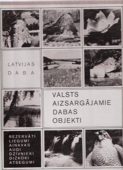 Image for Latvijas Daba:  Valsts Aizsargajamie Dabas Objekti  - Rezervati, Liegumi; Ainavas, Augi, Dzivnieki, Dizkoki, Atsegumi ( Naturphoto ) ( Latvian Nature: Landscape, Plants, Animals, Outcrops / Nature Photography in Latvia ) ( Photographs )