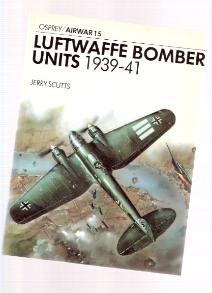 Image for LUFTWAFFE Bomber Units 1939 - 1941 / Osprey Airwar - Aircam Series  # 15