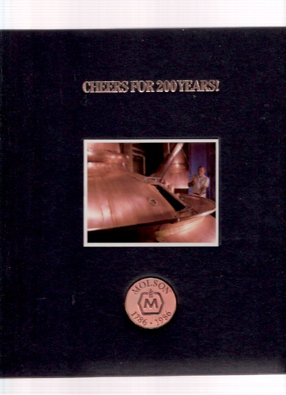 Image for Cheers for 200 Years --- Molson Breweries 1786 - 1986 --- Hardcover Numbered Edition ( Two Hundred / Two Hundredth Anniversary / Beer )