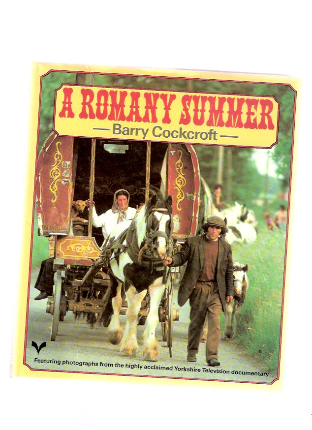 Image for A Romany Summer, Featuring Photographs from the highly Acclaimed Yorkshire Television Documentary (as Seen on ONCE in a LIFETIME )( Gipsies / Gypsies / Romani / Travelling Folk )( York )( ITV )