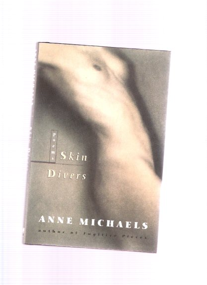 Image for Skin Divers:  Poems -by Anne Michaels ---a Signed Copy ( Poetry )