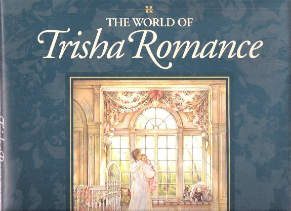 Image for The World of Trisha Romance ---a Signed Copy  ( Art )( Niagara-on-the-Lake related)