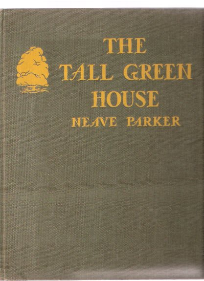 Image for The Tall Green House -by Neave Parker
