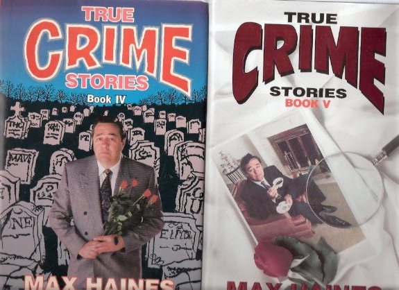 Image for True Crime Stories IV ---and Volume V ---by Max Haines -both are signed  ( Books 4 / 5 )( Four / Five )( True Crime )