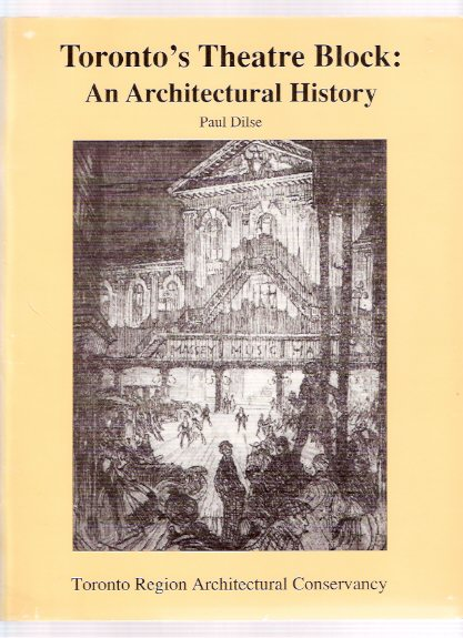 Image for Toronto's Theatre Block:  An Architectural History ( Theater / Architecture / Ontario )
