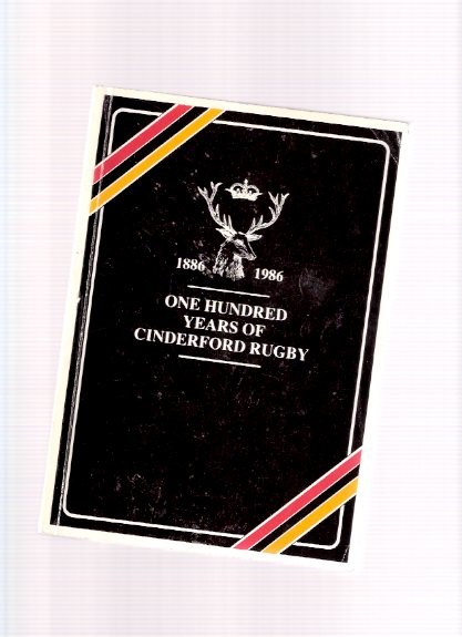 Image for One Hundred Years of Cinderford Rugby, 1886 - 1986 ( 100 )