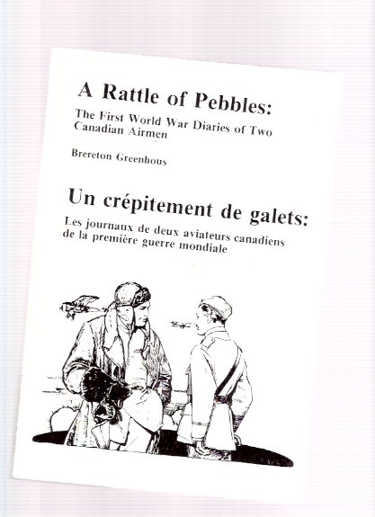 Image for A Rattle of Pebbles:  The First World War Diaries of Two Canadian Airmen -a signed Copy ( Don Brophy and Harold Warnica Price )( WWI )