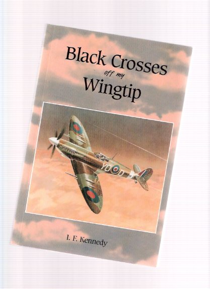 Image for Black Crosses Off My Wingtip ( RCAF / R.C.A.F. / Royal Canadian Air Force )