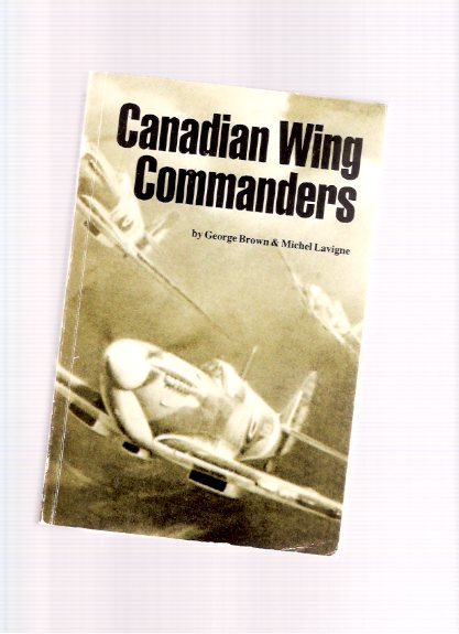Image for Canadian Wing Commanders of Fighter Command in World War II ( RCAF / R.C.A.F. / Royal Canadian Air Force )( Robert Wendell McNair )