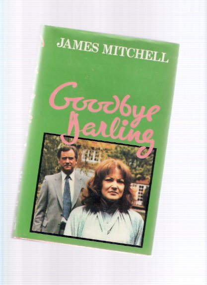 Image for Goodbye Darling -by James Mitchell --a Review Copy  ( BBC TV Tie-In Cover with Moira Redmond and George Baker as Ann and Jonathan Cooper )