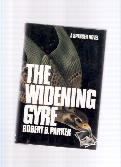 Image for The Widening Gyre:  A Spenser Mystery ---by Robert B Parker -a signed copy