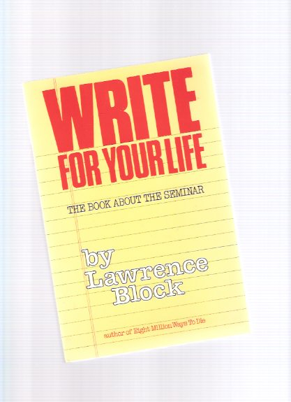 Image for Write for Your Life:  The Book About the Seminar ---a Signed Copy