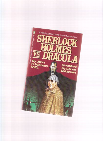 Image for Sherlock Holmes vs. Dracula, or, The Adventures of the Sanguinary Count  -by John H Watson, MD and Loren D Estleman (signed)
