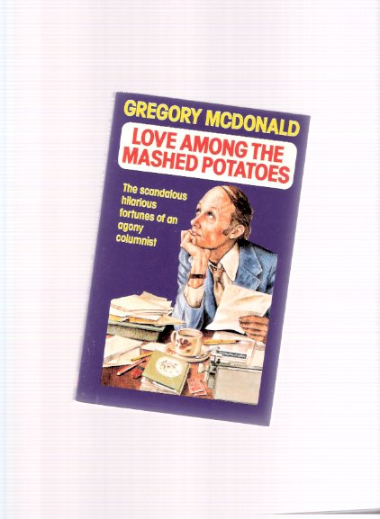 Image for Love Among the Mashed Potatoes -The Scandalous Hilarious Fortunes of an Agony Columnist
