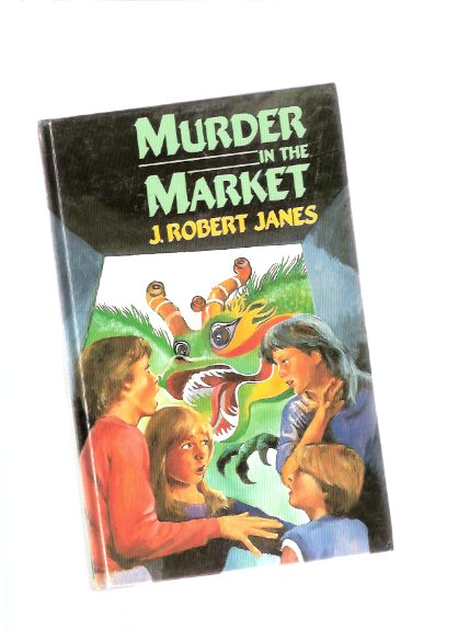 Image for Murder in the Market -Book THREE of the Rolly Series (with Rolly, Jim, Alice and Katie ) ---a Signed Copy -by J Robert Janes ( Volume 3 of the Trilogy )