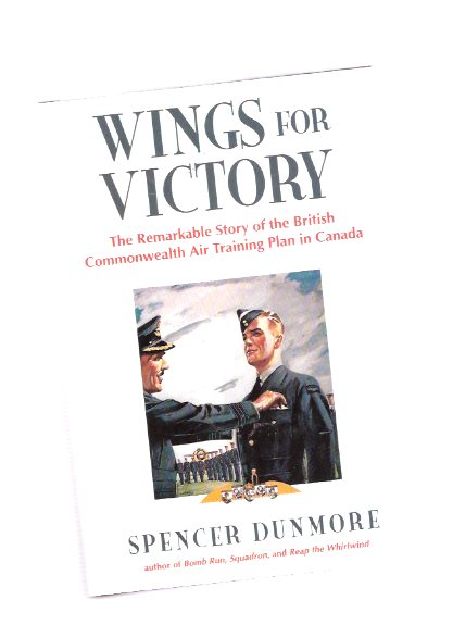 Image for Wings for Victory:  The Remarkable Story of the British Commonwealth Air Training Plan in Canada -a Signed Copy  ( RAF / R.A.F. / RCAF / R.C.A.F. / Royal Canadian Air Force )( BCATP / B.C.A.T.P. )
