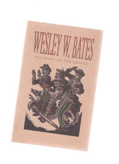Image for The Point of the Graver -by Wes ( W / Wesley ) Bates --a Signed Copy