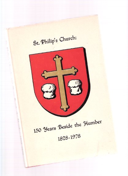 Image for St Philip's Church:  150 Years Beside the Humber, 1828 - 1978 / St Philip's Anglican Church, Etobicoke, Ontario ( Weston ) ( Toronto Church History )