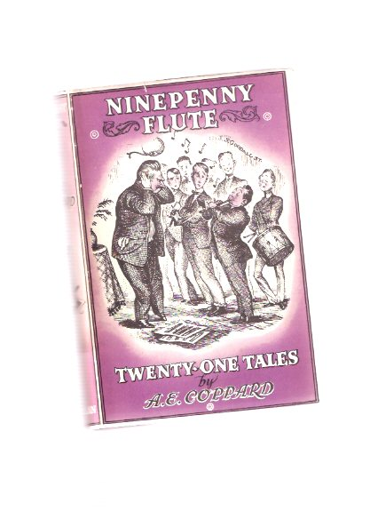 Image for Ninepenny Flute:  Twenty One Tales ( Jove's Nectar; The Gudgeon and the Squirrel; Philosopher's Daughter; His Worship Receives; Deserter; jack the Giant Killer; The Abbotts; Speaking Likenesses; Sofa One, Sofa Two; Chronicles of Andrew; Six Sad Men, etc)